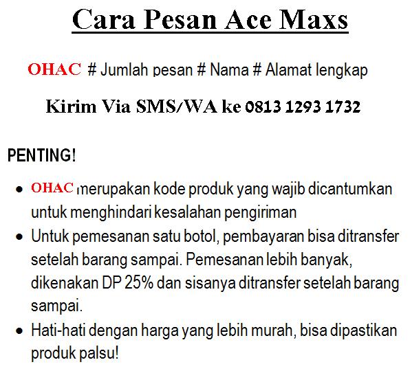 Cara pesan Ace Maxs